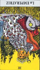 La Emperatriz sugiere el símbolo de productividad femenina y acción. Es una mujer de conocimientos e inteligencia. <br><br> Fertilidad, acción, creatividad. (I) Inacción por vacilación, derrota.  Es una carta que expresa la inteligencia femenina, rica en idealismo y sensibilidad.  <br><br> Invertida: se interpreta con tonos de incertidumbre, de apatía, una cierta parsimonia, negativa en el momento de tomar decisiones, veremos en ella dejadez, lentitud en la acción y en la resolución de los problemas, un aviso talvez ante la posible perdida de bienes materiales, despilfarro, también esterilidad, cuidado con la infidelidad, perdida de la confianza.